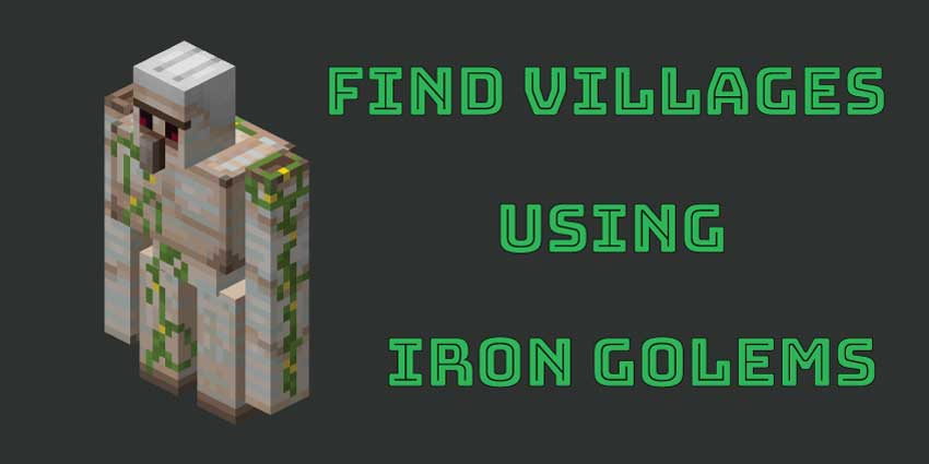 Use Of Iron Golem To Find Villages