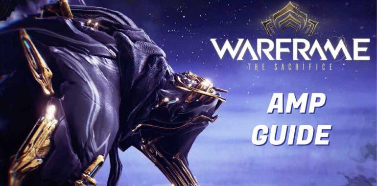 Best Warframe AMP Guide