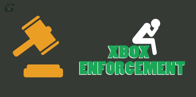 Xbox Enforcement
