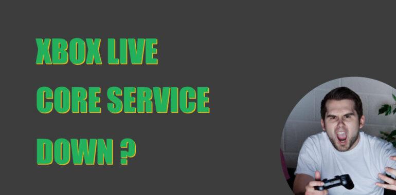 Xbox Live Core services down 2020