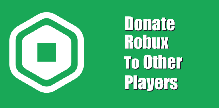 Donate Robux To Others