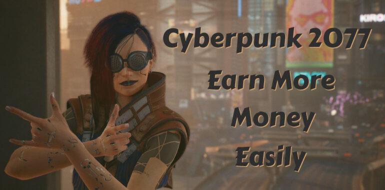 Earn Money in Cyberpunk 2077