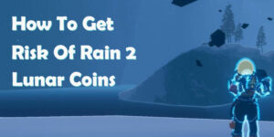 Risk of rain 2 lunar coins farming guide