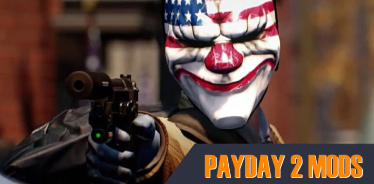 PayDay 2 Mods 2021
